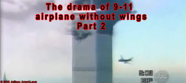 The drama of 9-11- airplane without wings-Part 2