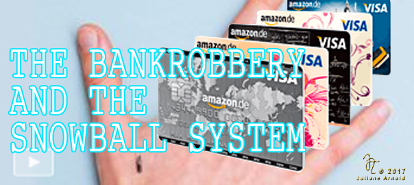 The bankrobbery and the snowballsystem