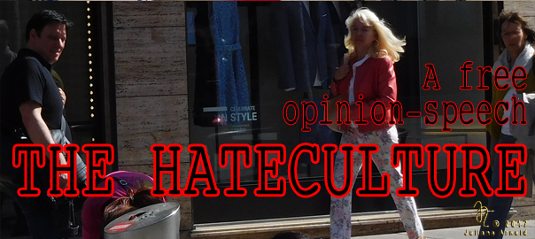 The hate culture – A free expression of opinion